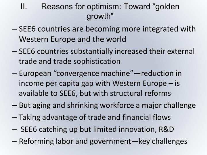 "II.	Reasons for optimism: Toward ""golden growth"""