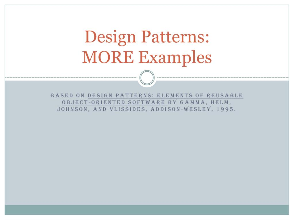 Ppt Design Patterns More Examples Powerpoint Presentation Free Download Id 2052650
