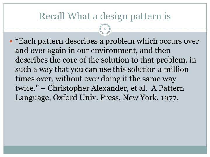 Recall what a design pattern is