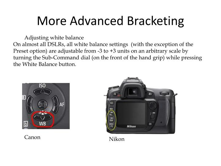 More Advanced Bracketing