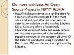 do more with less an open source project in tbmm koha