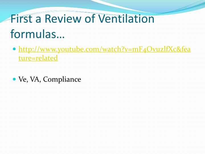 First a review of ventilation formulas