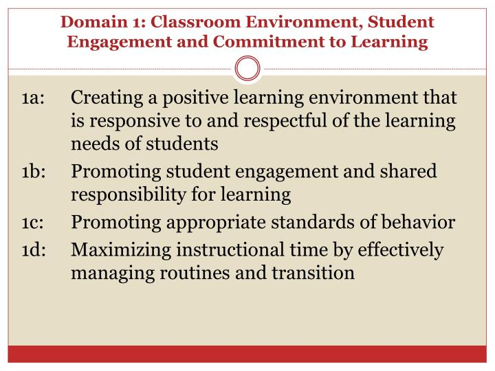Domain 1: Classroom Environment, Student Engagement and Commitment to Learning