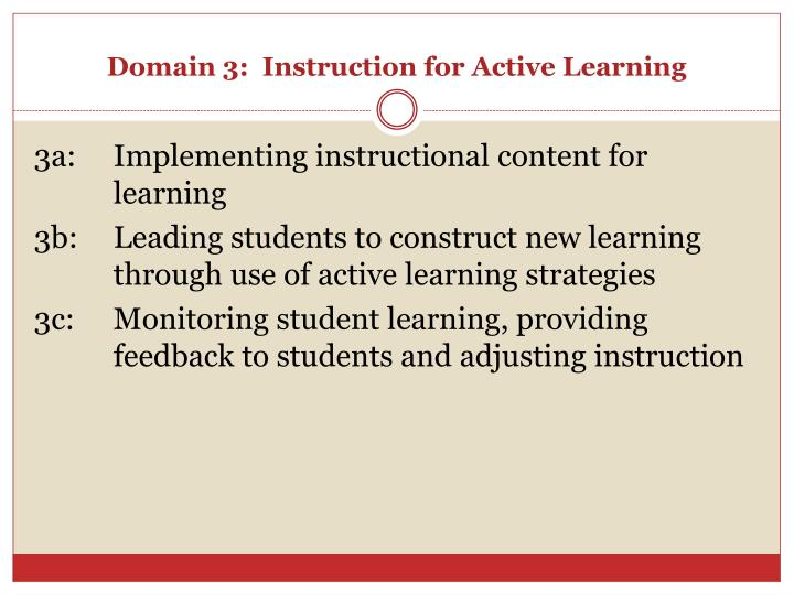 Domain 3:  Instruction for Active Learning
