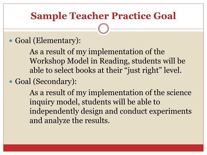 Sample Teacher Practice Goal