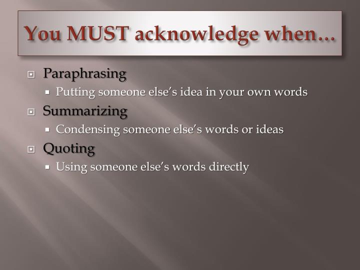 You MUST acknowledge when…