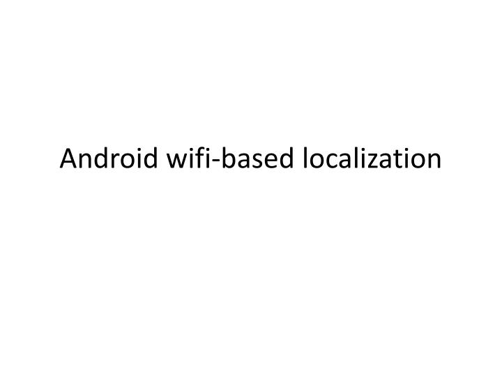 android wifi based localization n.