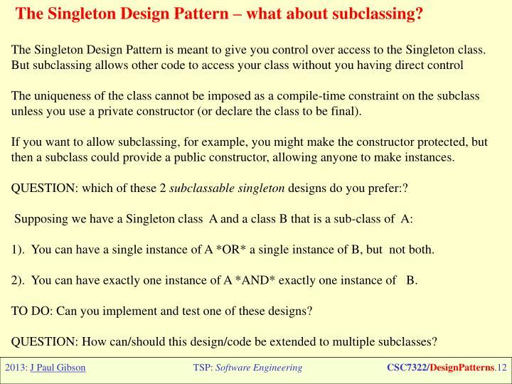 The Singleton Design Pattern –