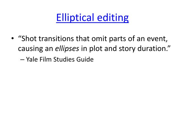 Elliptical editing