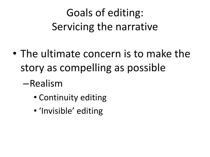 Goals of editing: