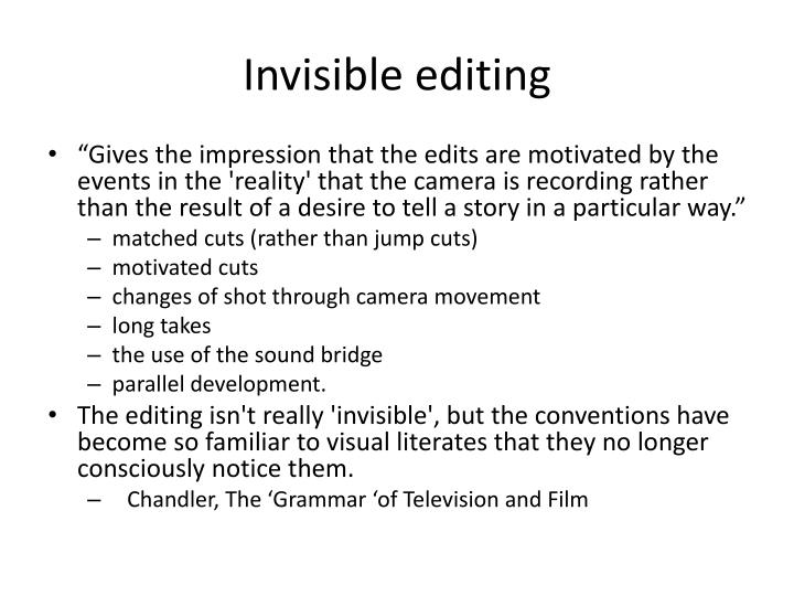 Invisible editing