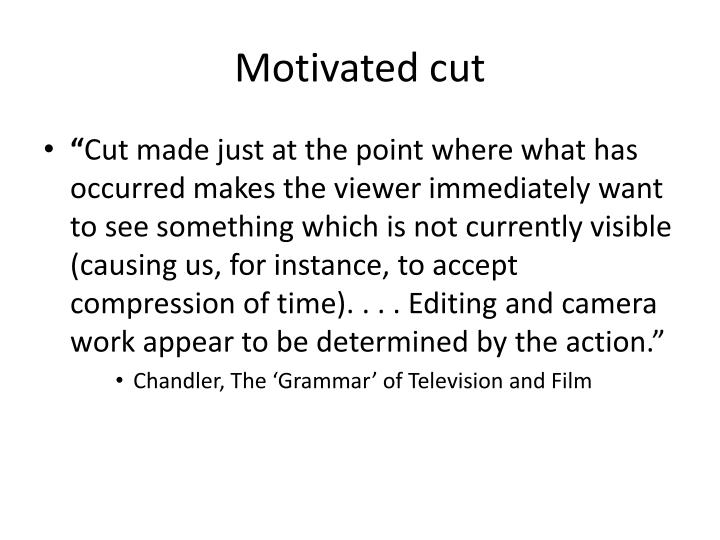 Motivated cut