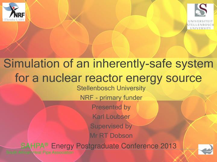 Simulation of an inherently safe system for a nuclear reactor energy source