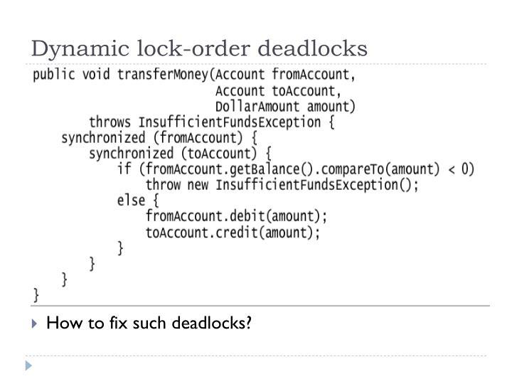 Dynamic lock order deadlocks