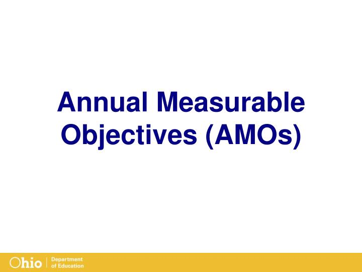 Annual Measurable Objectives (AMOs)