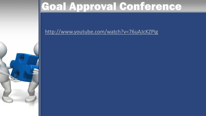Goal Approval Conference