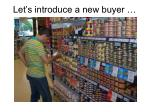 let s introduce a new buyer