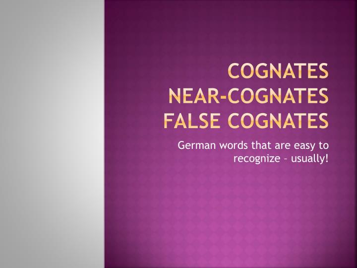 cognates near cognates false cognates n.