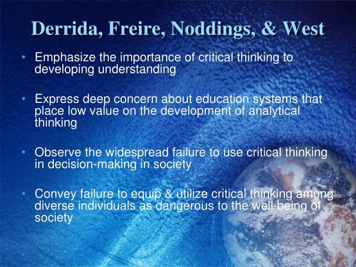 Derrida, Freire, Noddings, & West