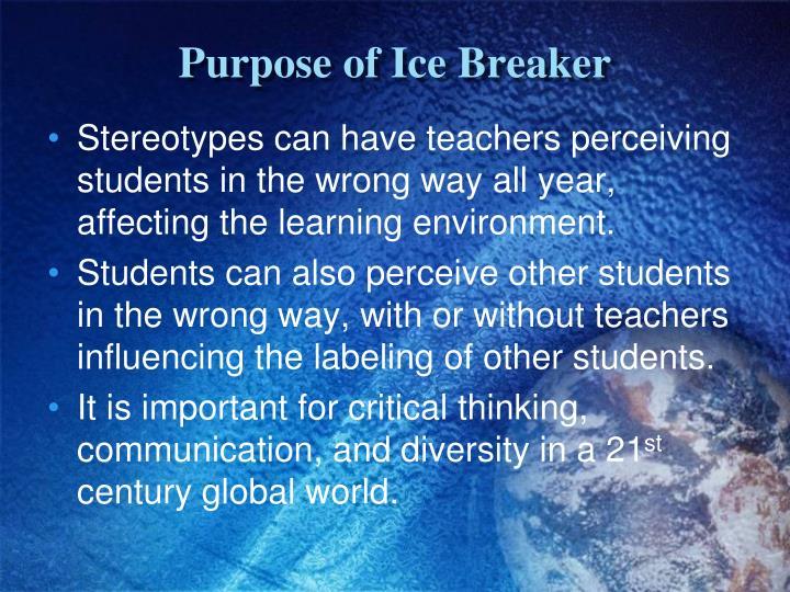 Purpose of Ice Breaker