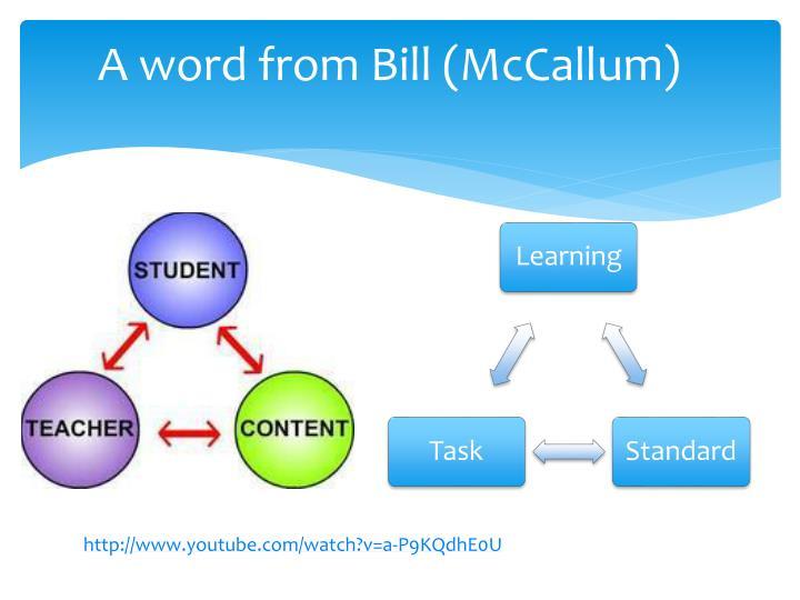 A word from Bill (McCallum)