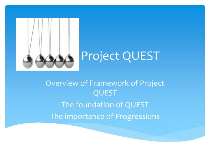Project quest