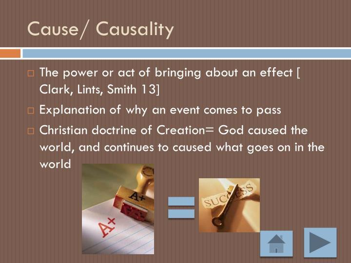 Cause/ Causality