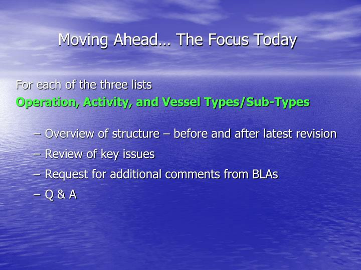 Moving Ahead… The Focus Today