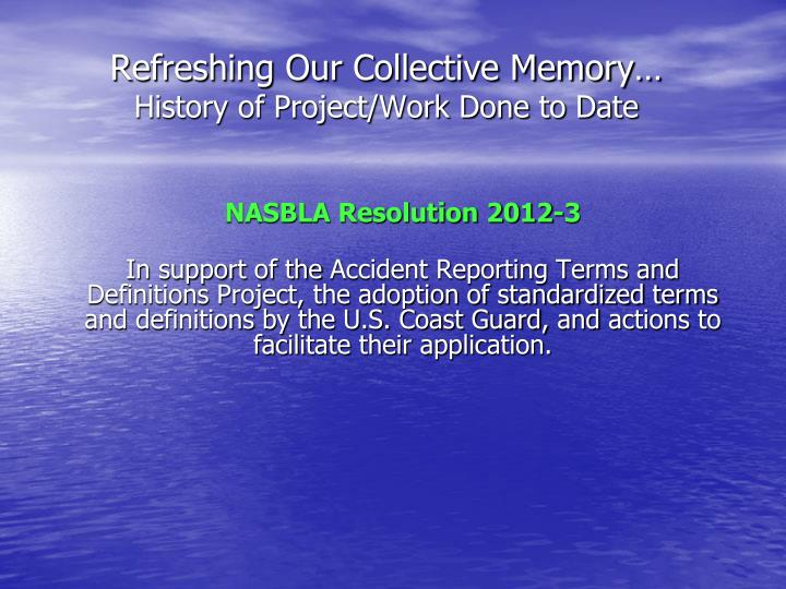 Refreshing our collective memory history of project work done to date1