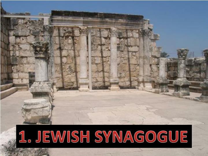 1. JEWISH SYNAGOGUE