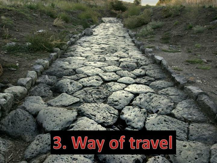 3. Way of travel
