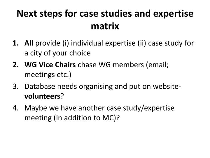 Next steps for case studies and expertise matrix