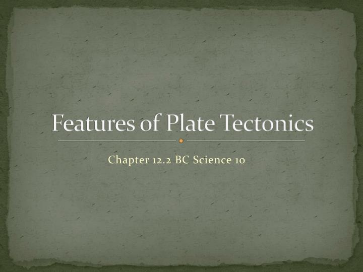 features of plate tectonics n.