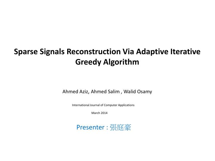 Sparse Signals Reconstruction Via Adaptive Iterative