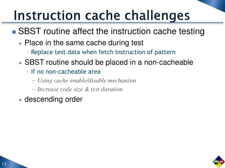 Instruction cache challenges