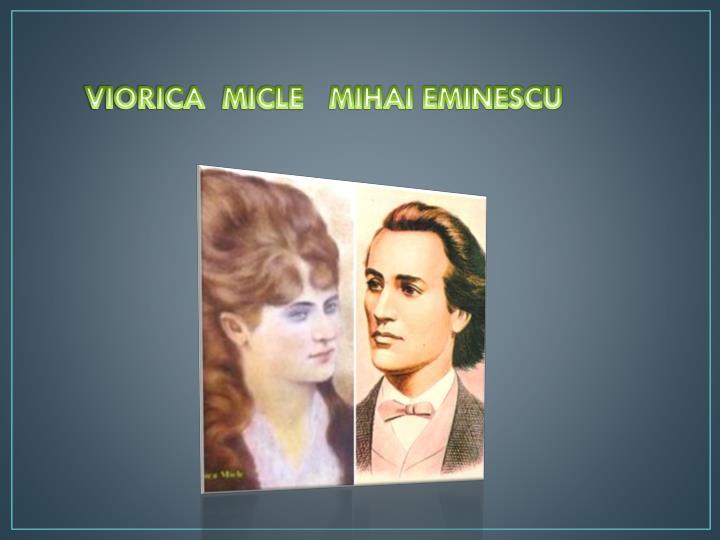 VIORICA  MICLE   MIHAI EMINESCU