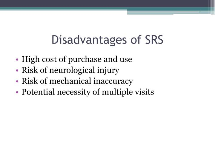 Disadvantages of SRS