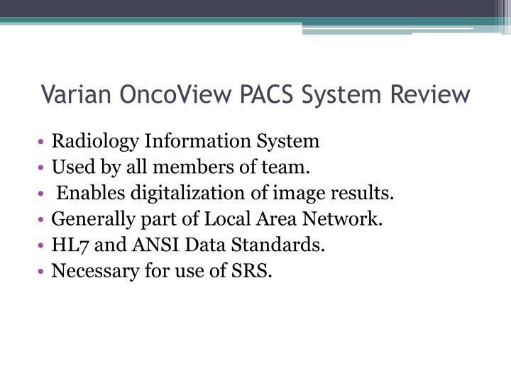 Varian OncoView PACS System Review