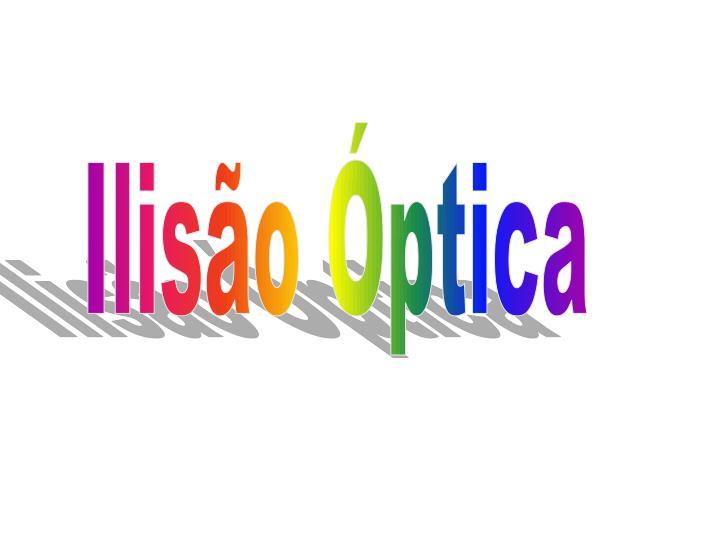 Ilisão Óptica
