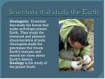 scientists that study the earth