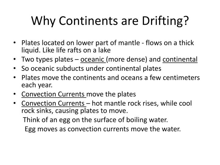 Why Continents are Drifting?