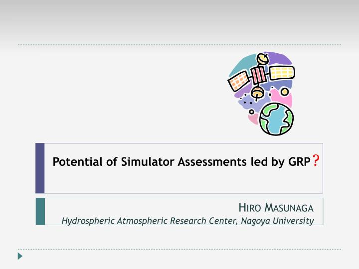 Potential of simulator assessments led by grp