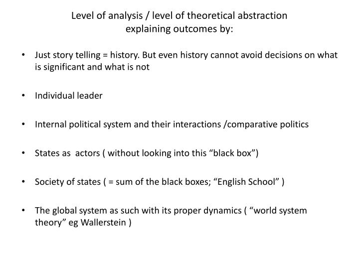 level of analysis level of theoretical abstraction explaining outcomes by n.