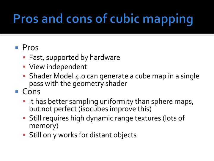 Pros and cons of cubic mapping