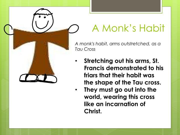 A Monk's Habit