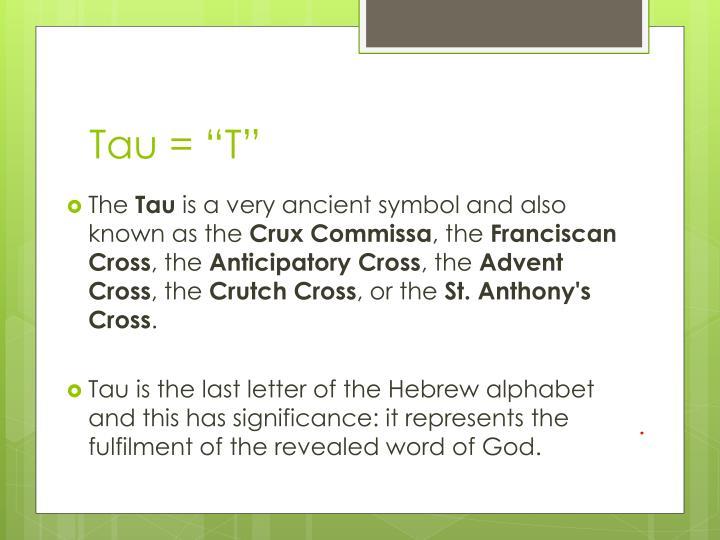 """Tau = """"T"""""""