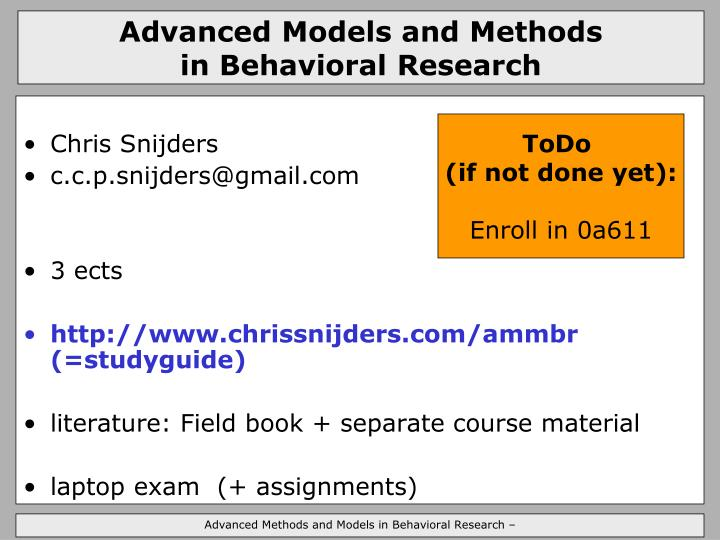 Advanced models and methods in behavioral research