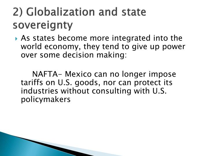 globalization and threat to national sovereignty The concept of sovereignty states are often only willing to risk their troops when there is some national interest at sovereignty in an age of globalization.