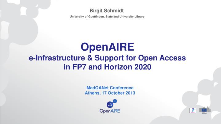 Openaire e infrastructure support for open access in fp7 and horizon 2020
