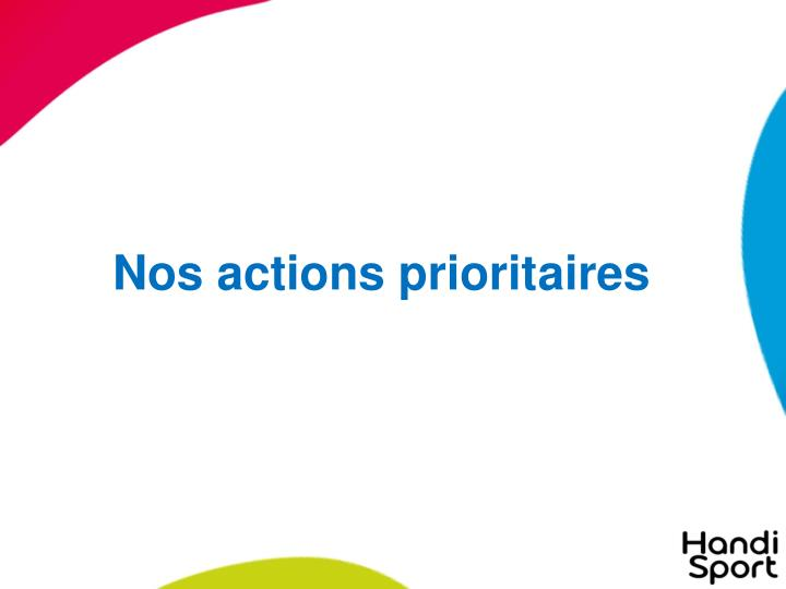 Nos actions priorit	aires